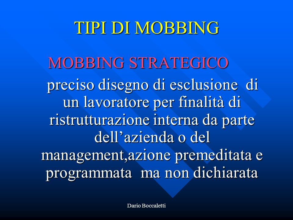 TIPI DI MOBBING MOBBING STRATEGICO.