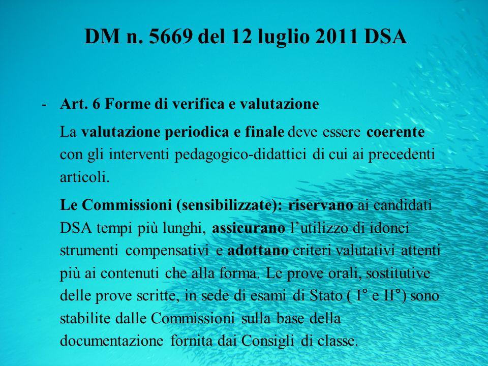 DM n. 5669 del 12 luglio 2011 DSA Art. 6 Forme di verifica e valutazione.