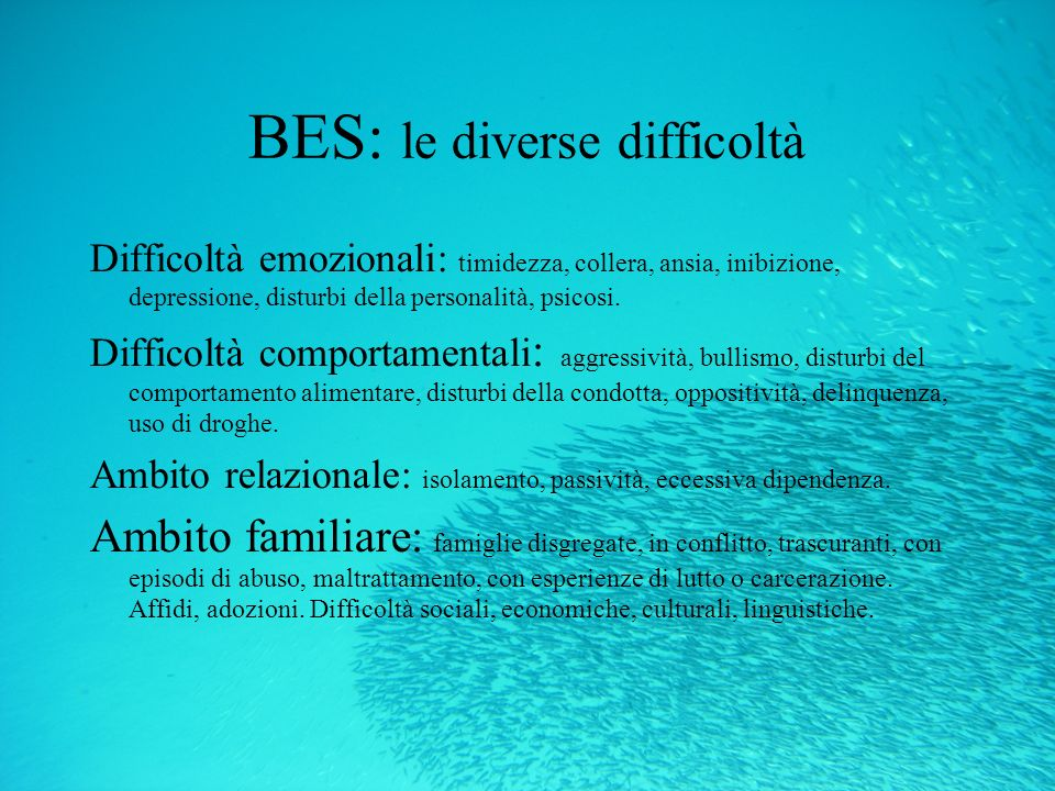BES: le diverse difficoltà