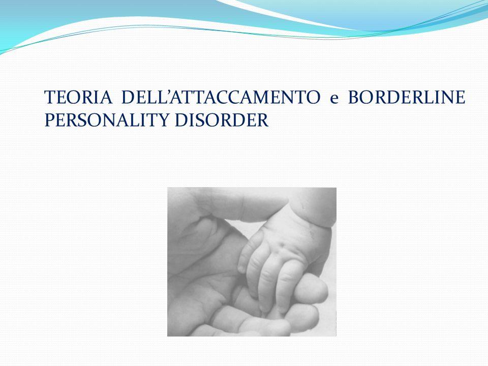 TEORIA DELL'ATTACCAMENTO e BORDERLINE PERSONALITY DISORDER