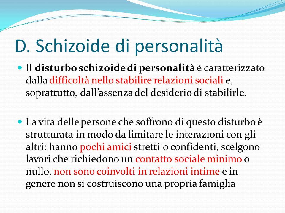 D. Schizoide di personalità