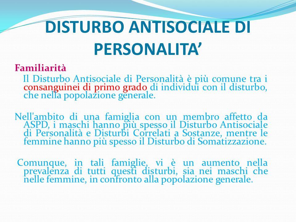 DISTURBO ANTISOCIALE DI PERSONALITA'