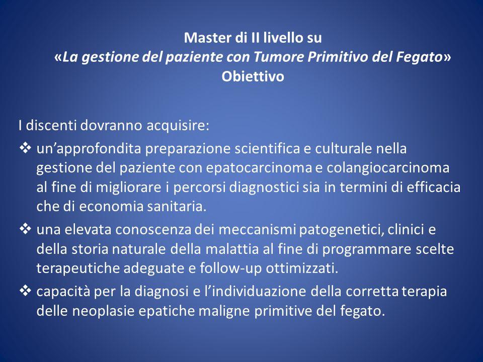 Master di II livello su «La gestione del paziente con Tumore Primitivo del Fegato» Obiettivo