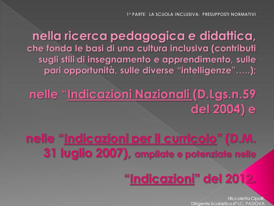 nelle Indicazioni Nazionali (D.Lgs.n.59 del 2004) e