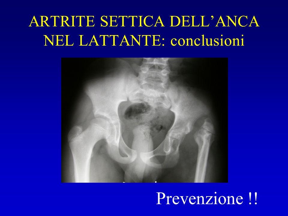 ARTRITE SETTICA DELL'ANCA NEL LATTANTE: conclusioni