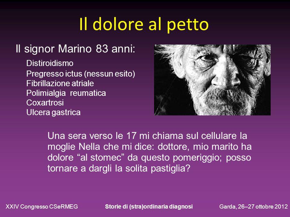 Il dolore al petto Il signor Marino 83 anni: Distiroidismo