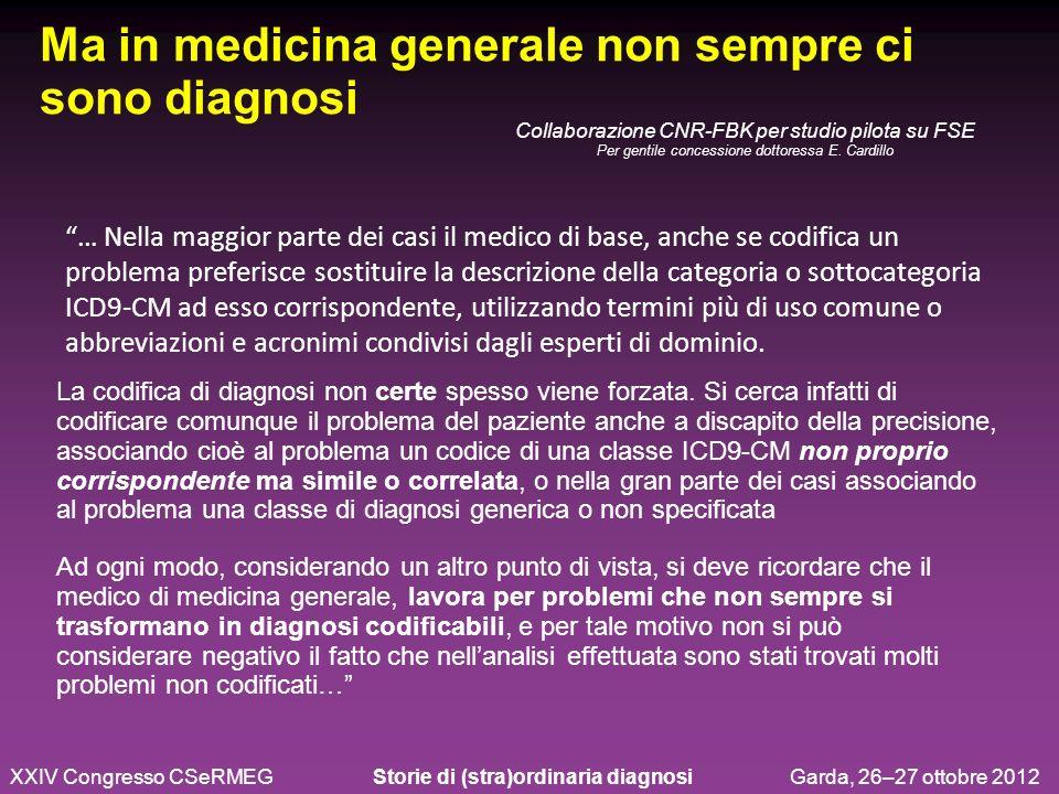 Ma in medicina generale non sempre ci sono diagnosi