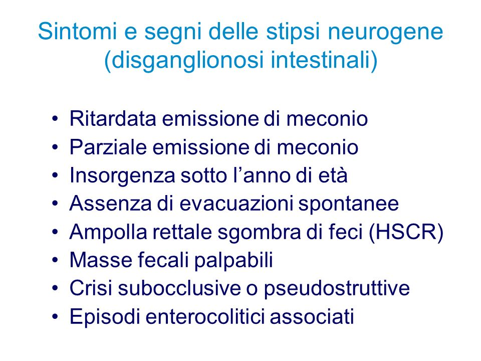 Sintomi e segni delle stipsi neurogene (disganglionosi intestinali)