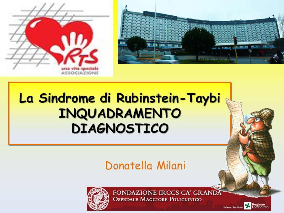 La Sindrome di Rubinstein-Taybi INQUADRAMENTO DIAGNOSTICO