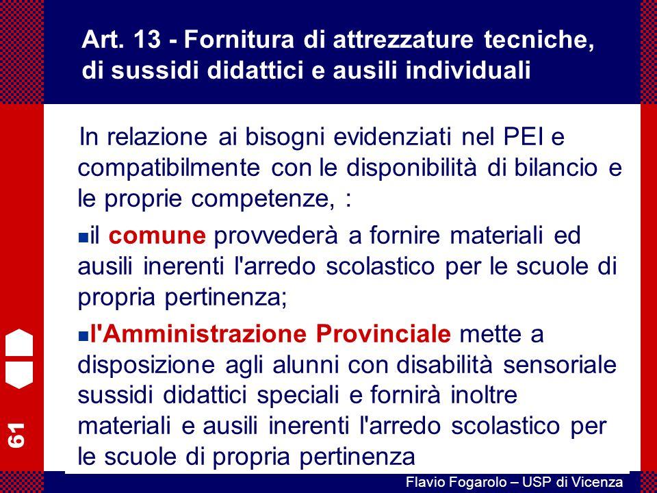 Art. 13 - Fornitura di attrezzature tecniche, di sussidi didattici e ausili individuali