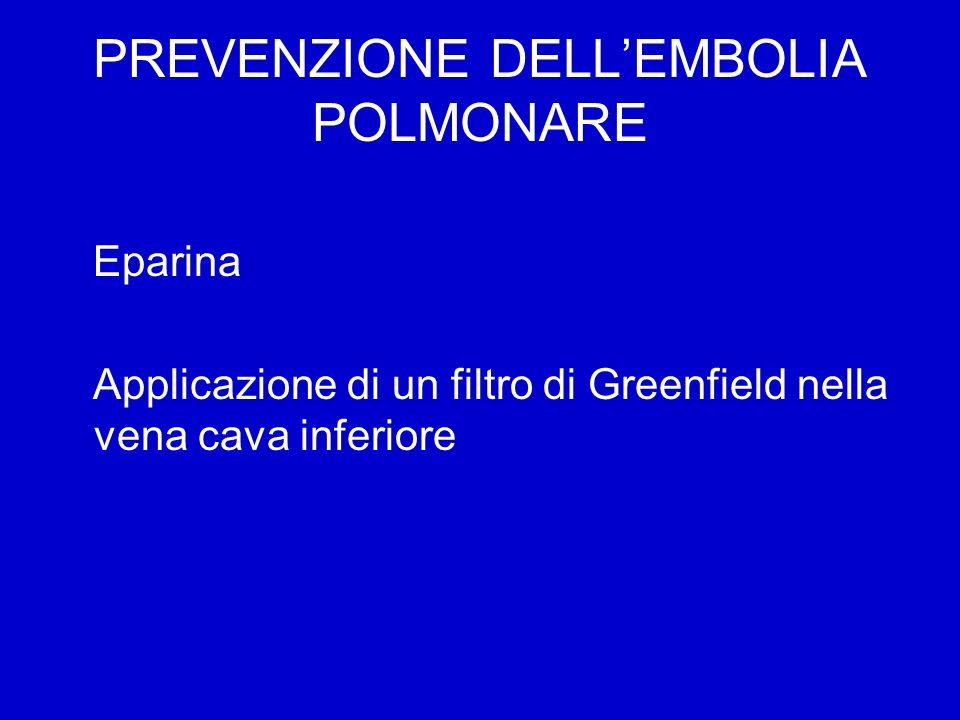 PREVENZIONE DELL'EMBOLIA POLMONARE