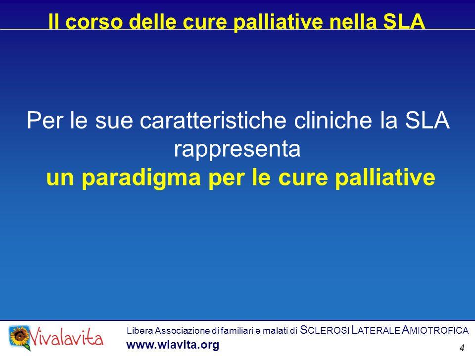 Per le sue caratteristiche cliniche la SLA rappresenta