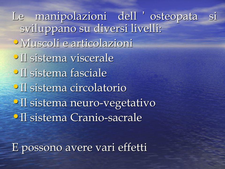 Le manipolazioni dell'osteopata si sviluppano su diversi livelli: