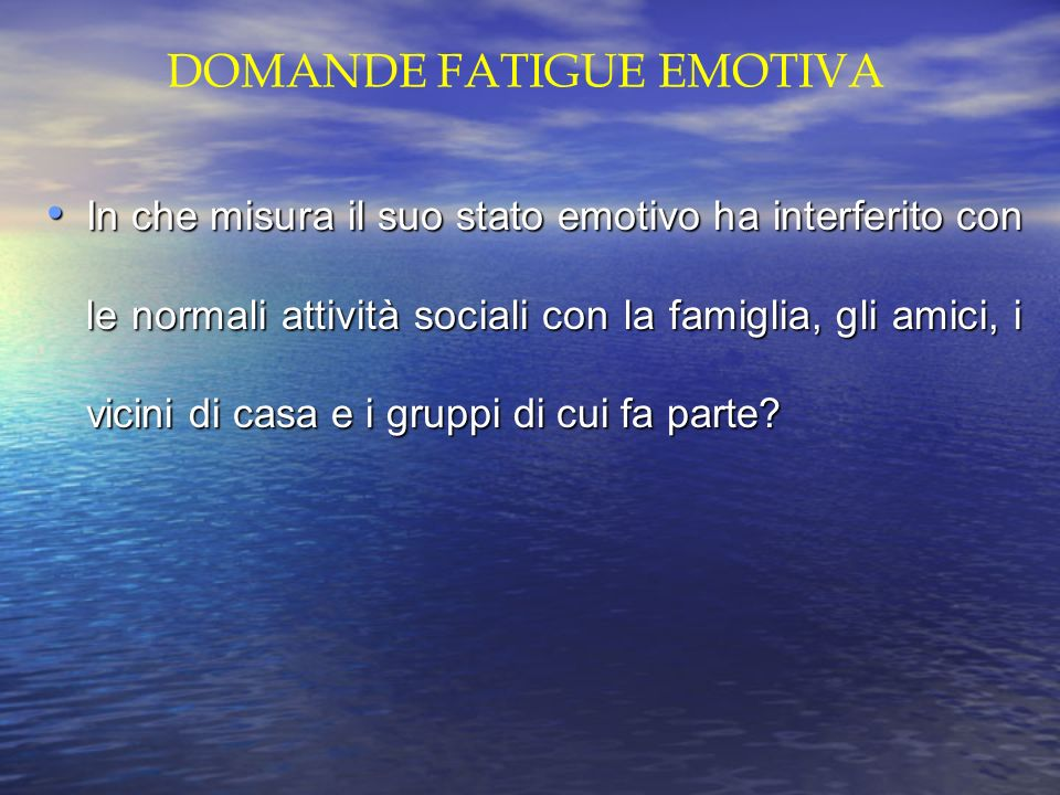 DOMANDE FATIGUE EMOTIVA