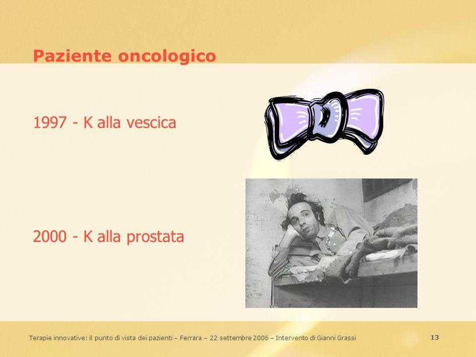 Paziente oncologico 1997 - K alla vescica 2000 - K alla prostata