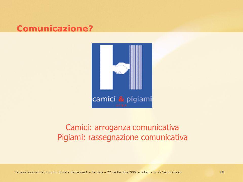 Camici: arroganza comunicativa Pigiami: rassegnazione comunicativa