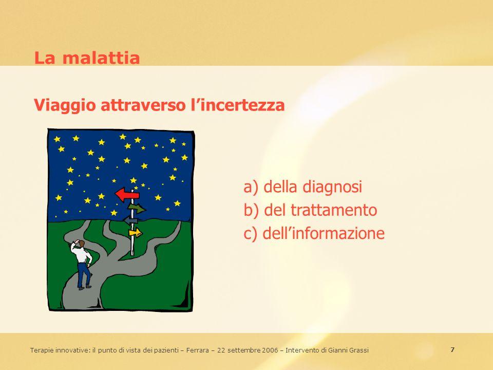 La malattia Viaggio attraverso l'incertezza a) della diagnosi