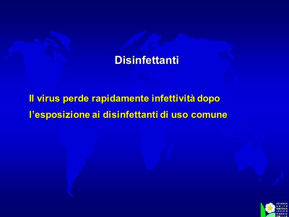 Disinfettanti Il virus perde rapidamente infettività dopo l'esposizione ai disinfettanti di uso comune.