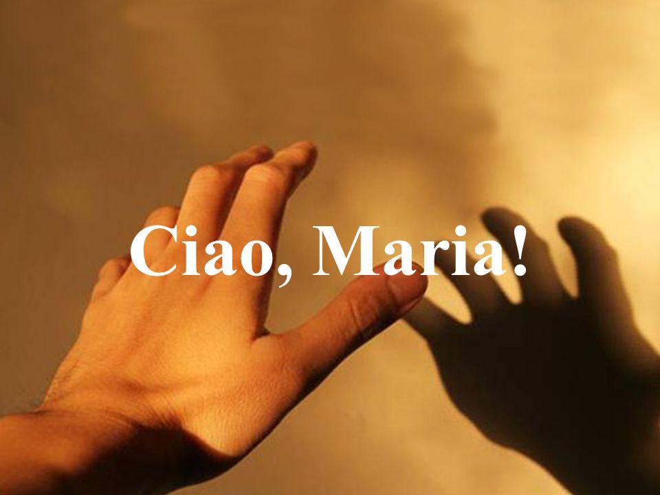 Ciao, Maria!