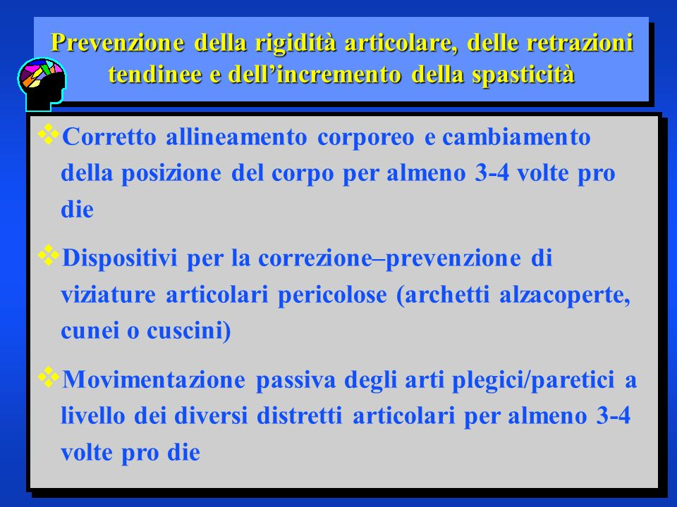 Prevenzione della rigidità articolare, delle retrazioni tendinee e dell'incremento della spasticità