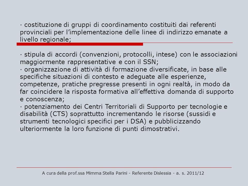 · costituzione di gruppi di coordinamento costituiti dai referenti provinciali per l'implementazione delle linee di indirizzo emanate a livello regionale;