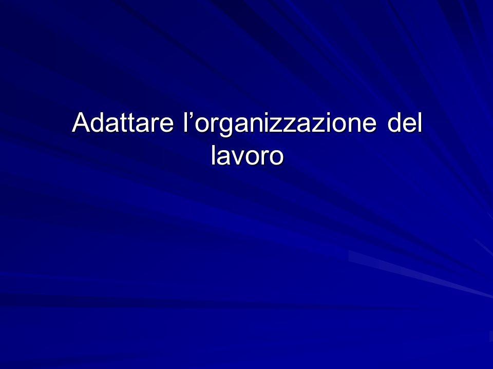 Adattare l'organizzazione del lavoro