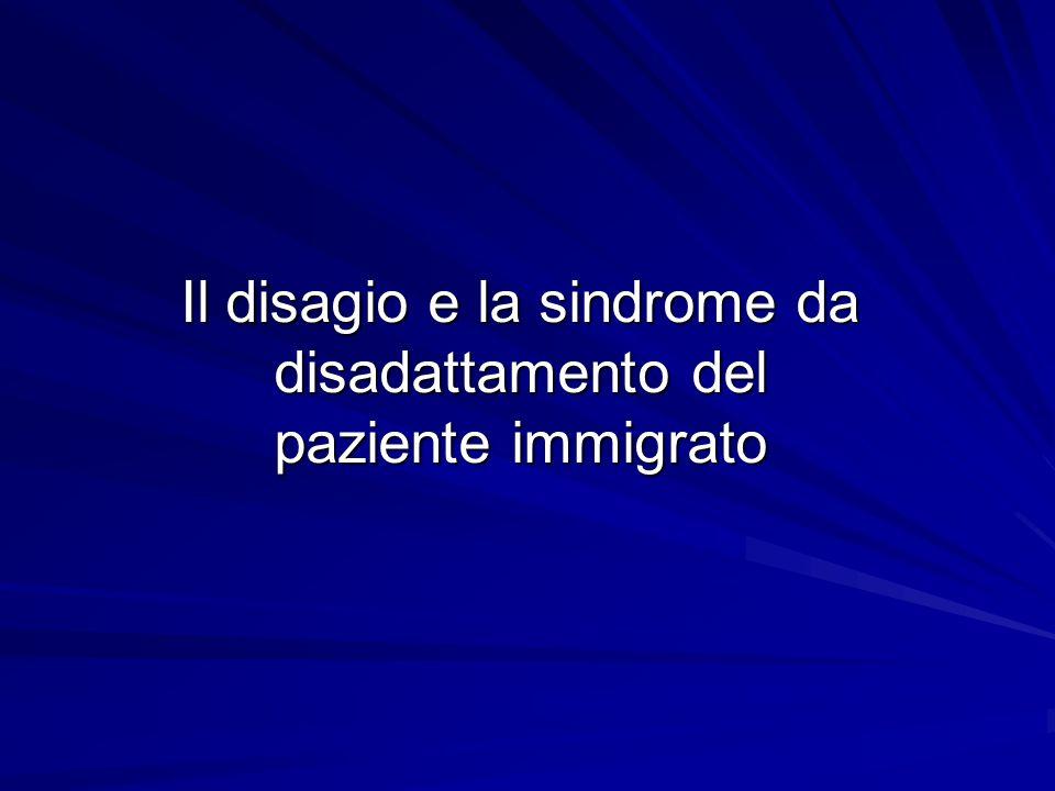 Il disagio e la sindrome da disadattamento del paziente immigrato