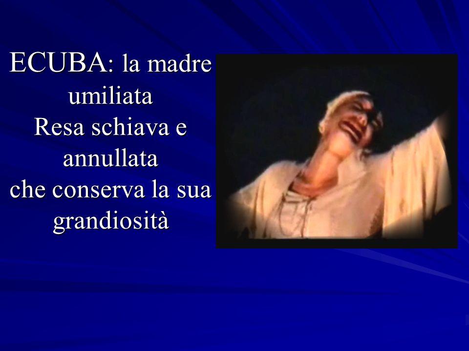 ECUBA: la madre umiliata Resa schiava e annullata che conserva la sua grandiosità
