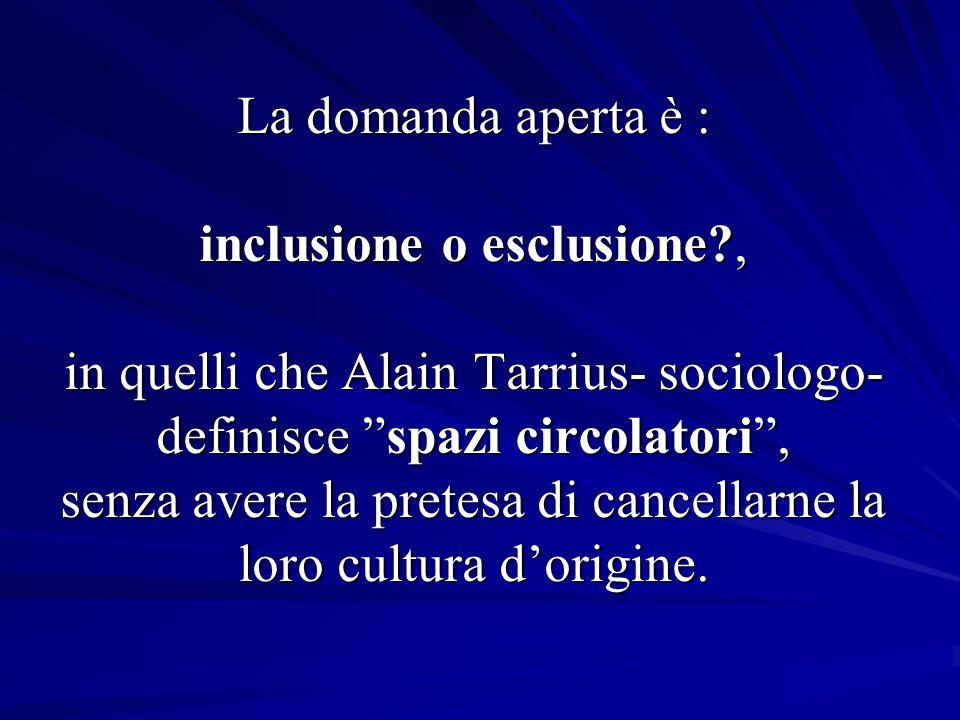 La domanda aperta è : inclusione o esclusione