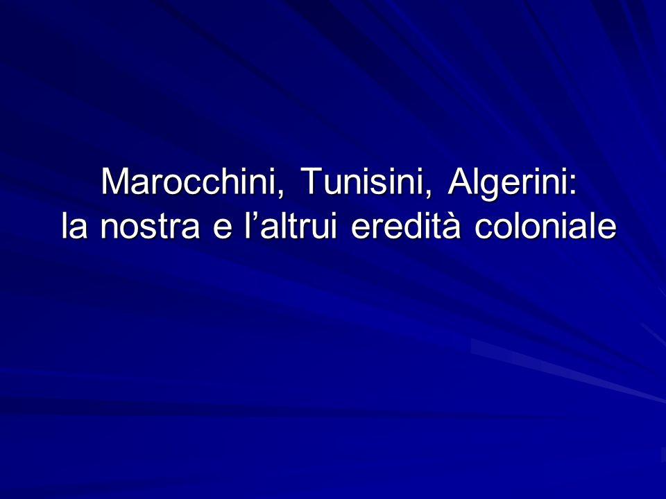 Marocchini, Tunisini, Algerini: la nostra e l'altrui eredità coloniale