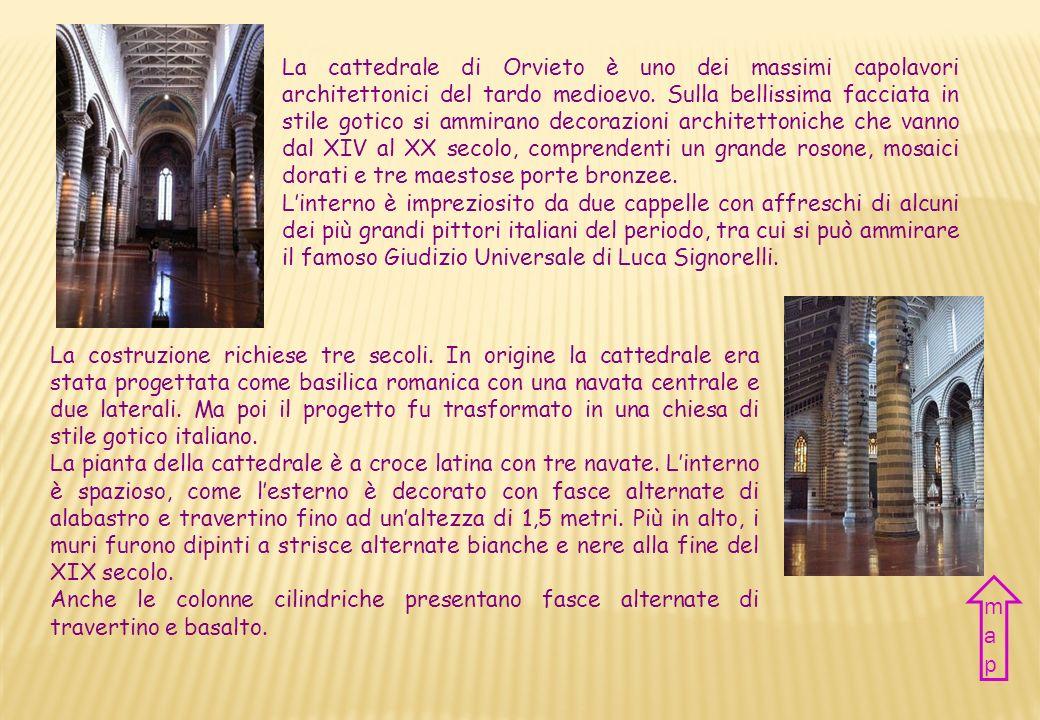 La cattedrale di Orvieto è uno dei massimi capolavori architettonici del tardo medioevo. Sulla bellissima facciata in stile gotico si ammirano decorazioni architettoniche che vanno dal XIV al XX secolo, comprendenti un grande rosone, mosaici dorati e tre maestose porte bronzee.