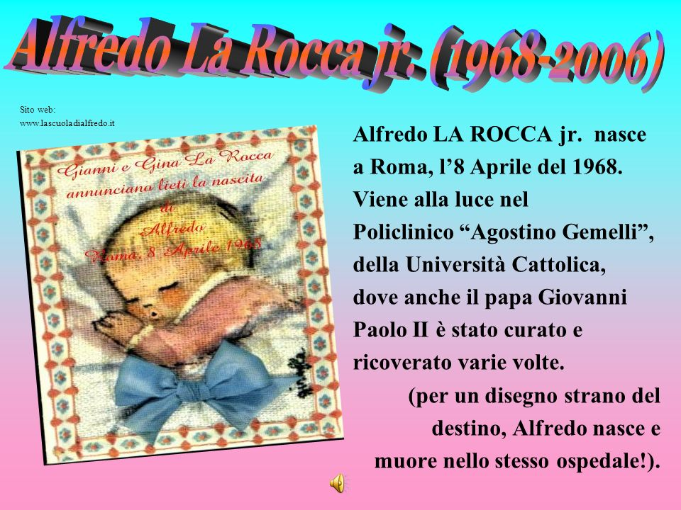 Alfredo La Rocca jr. (1968-2006) Alfredo LA ROCCA jr. nasce