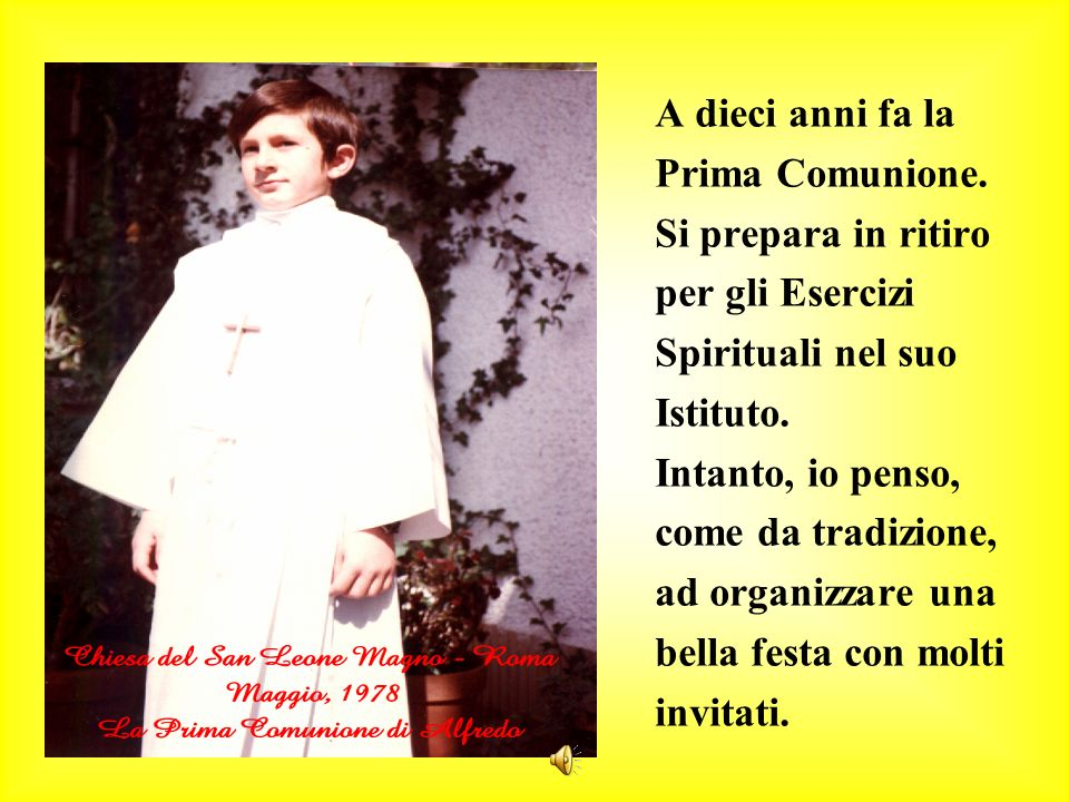 A dieci anni fa laPrima Comunione. Si prepara in ritiro. per gli Esercizi. Spirituali nel suo. Istituto.