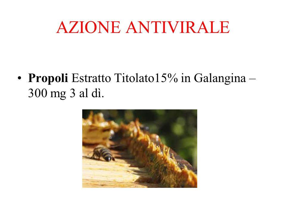 AZIONE ANTIVIRALE Propoli Estratto Titolato15% in Galangina – 300 mg 3 al dì.