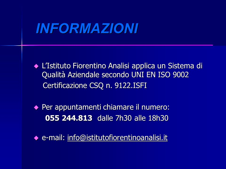 INFORMAZIONIL'Istituto Fiorentino Analisi applica un Sistema di Qualità Aziendale secondo UNI EN ISO 9002.