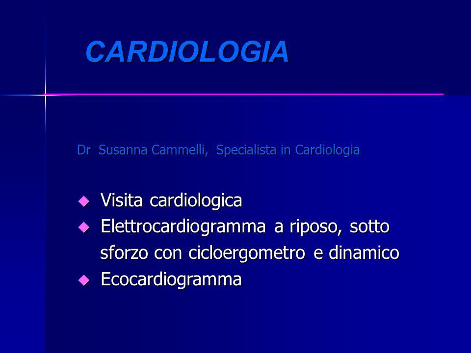 CARDIOLOGIA Visita cardiologica Elettrocardiogramma a riposo, sotto