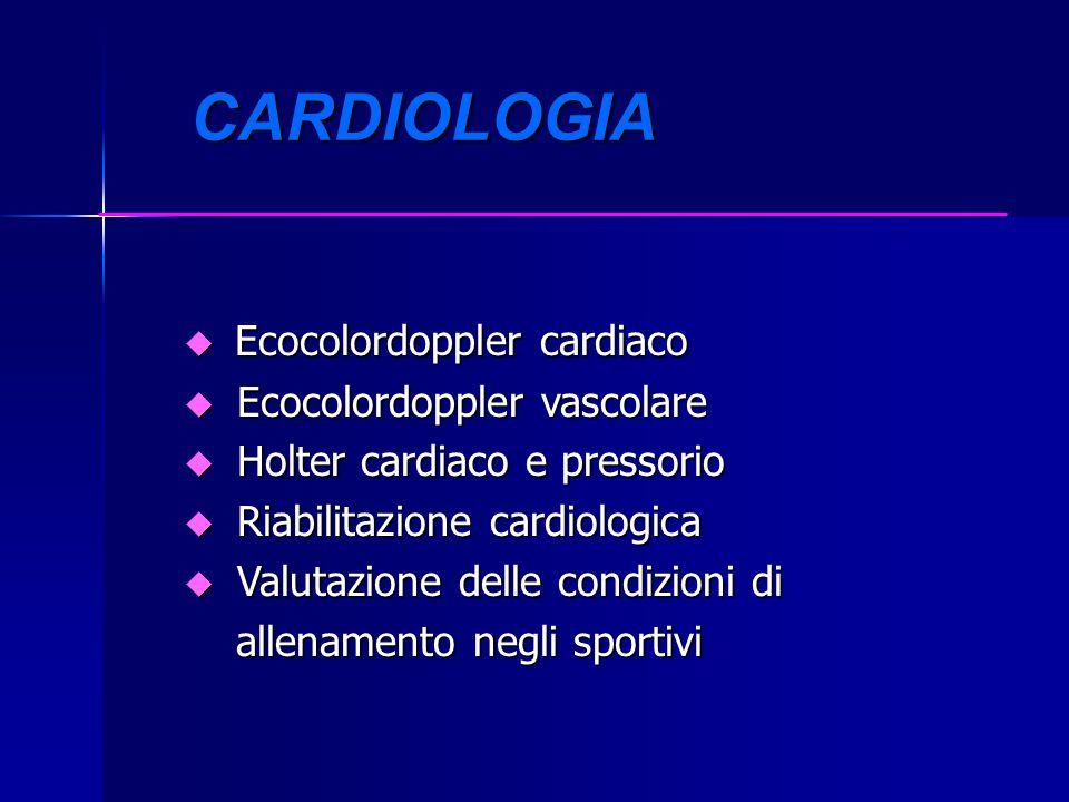 CARDIOLOGIA Ecocolordoppler cardiaco Ecocolordoppler vascolare