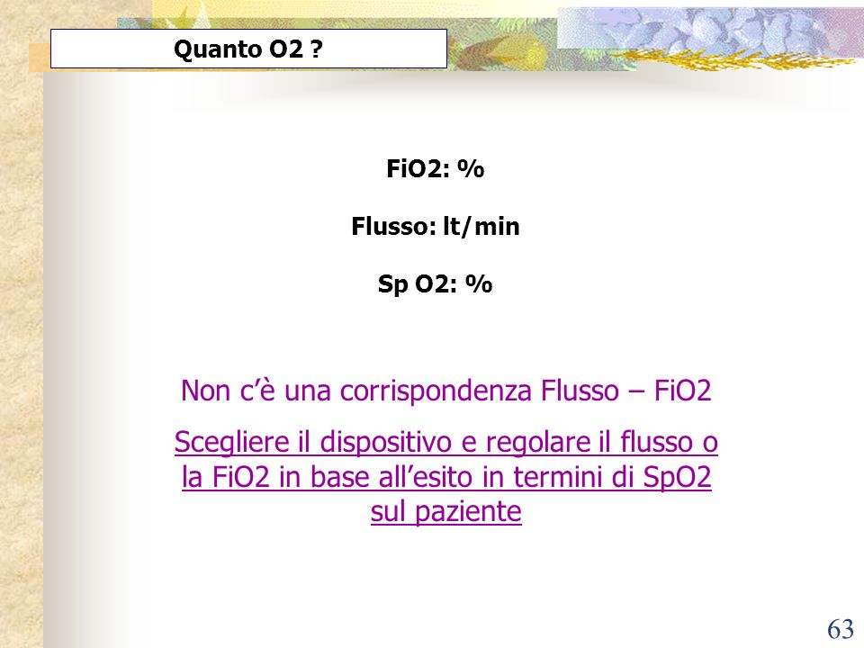 Non c'è una corrispondenza Flusso – FiO2