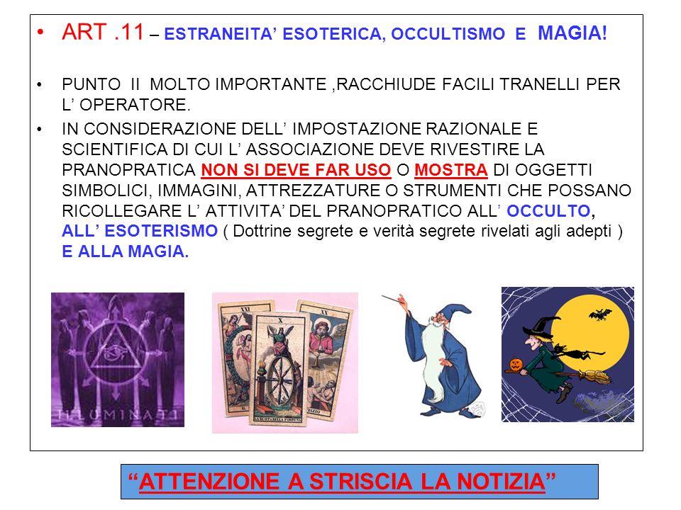 ART .11 – ESTRANEITA' ESOTERICA, OCCULTISMO E MAGIA!