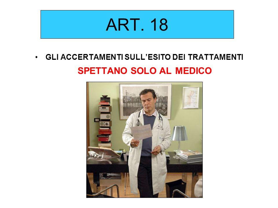 GLI ACCERTAMENTI SULL'ESITO DEI TRATTAMENTI SPETTANO SOLO AL MEDICO