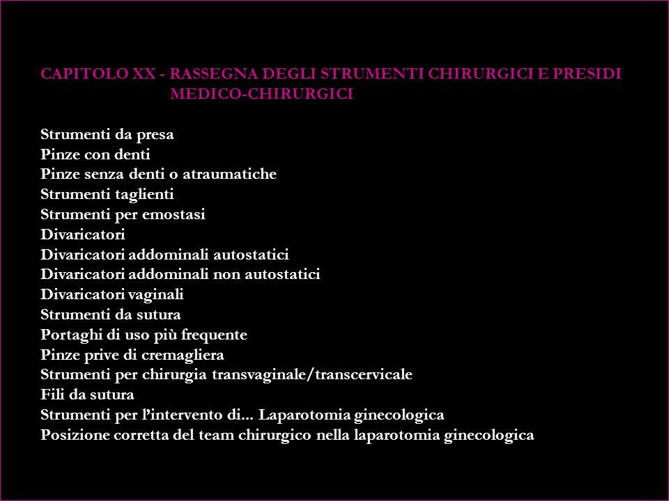 CAPITOLO XX - RASSEGNA DEGLI STRUMENTI CHIRURGICI E PRESIDI