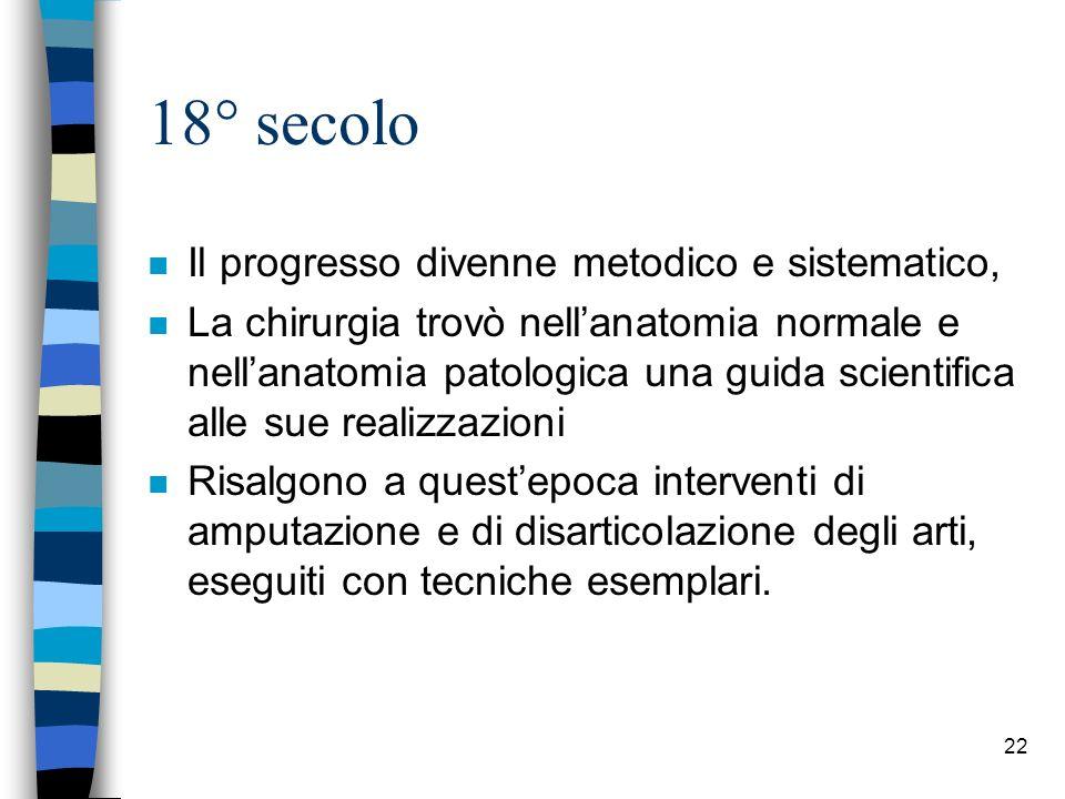 18° secolo Il progresso divenne metodico e sistematico,