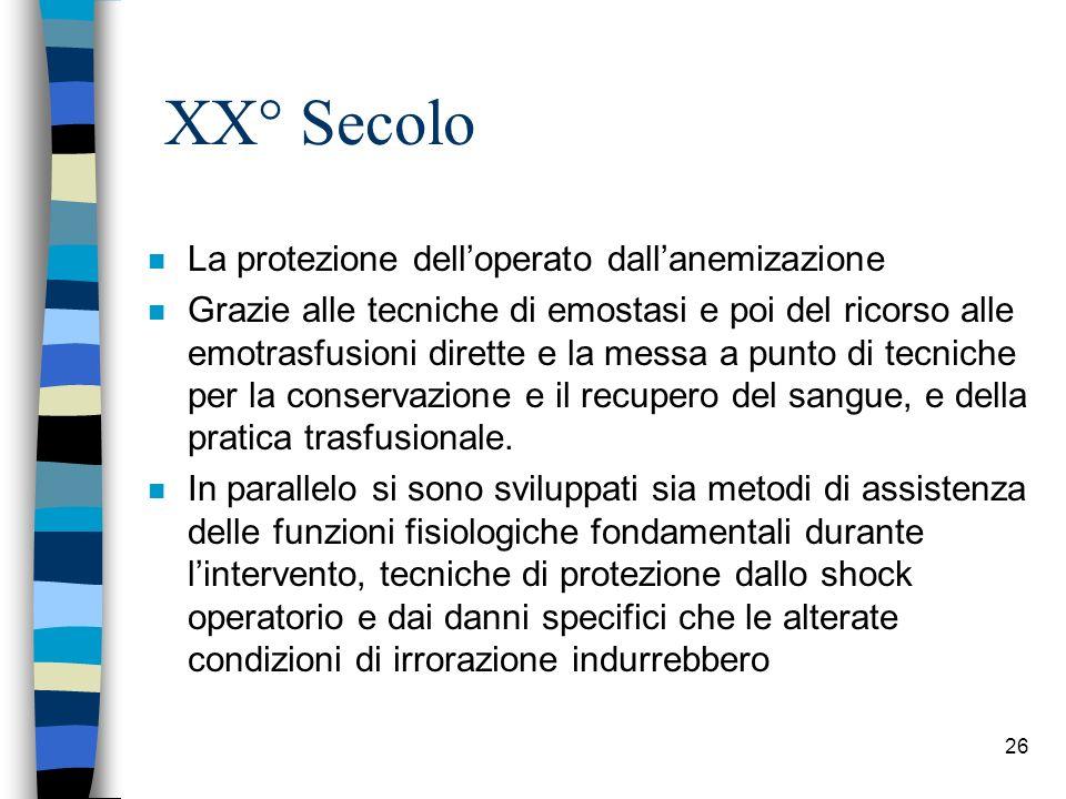 XX° Secolo La protezione dell'operato dall'anemizazione