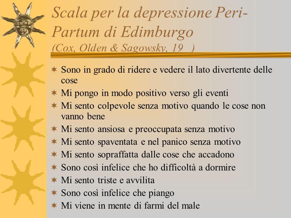 Scala per la depressione Peri-Partum di Edimburgo (Cox, Olden & Sagowsky, 19 )