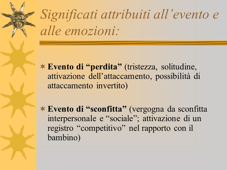 Significati attribuiti all'evento e alle emozioni: