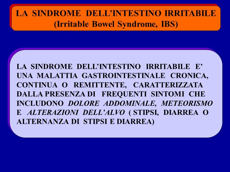 LA SINDROME DELL'INTESTINO IRRITABILE (Irritable Bowel Syndrome, IBS)