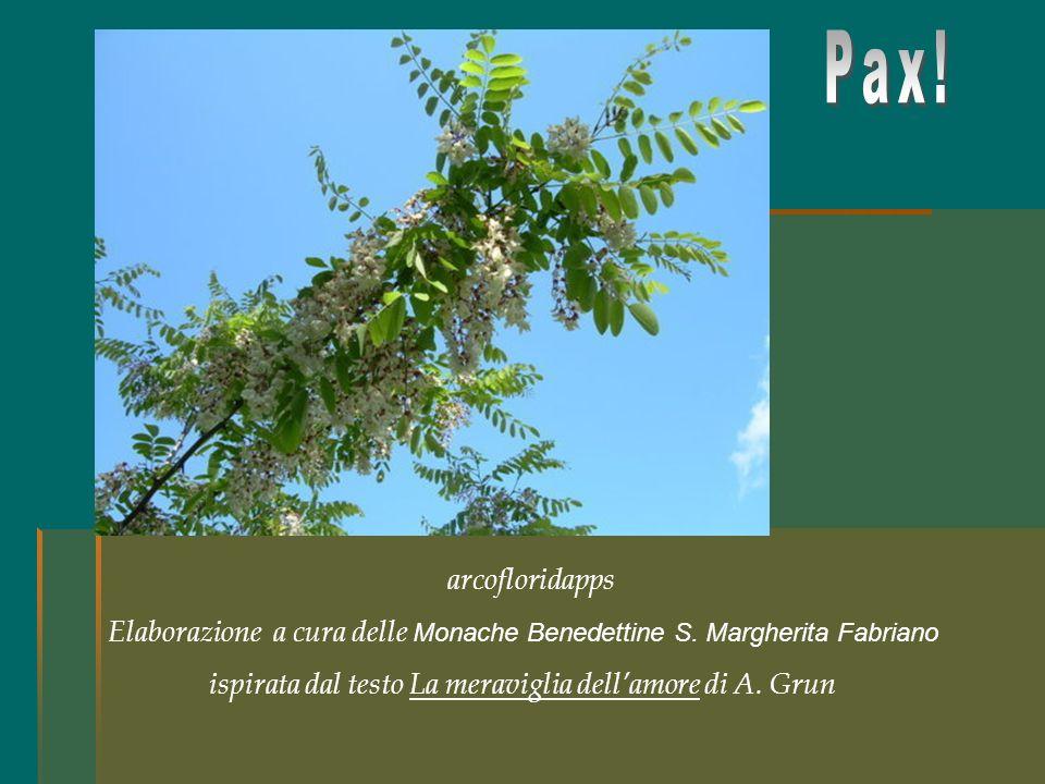 Pax. arcofloridapps. Elaborazione a cura delle Monache Benedettine S.