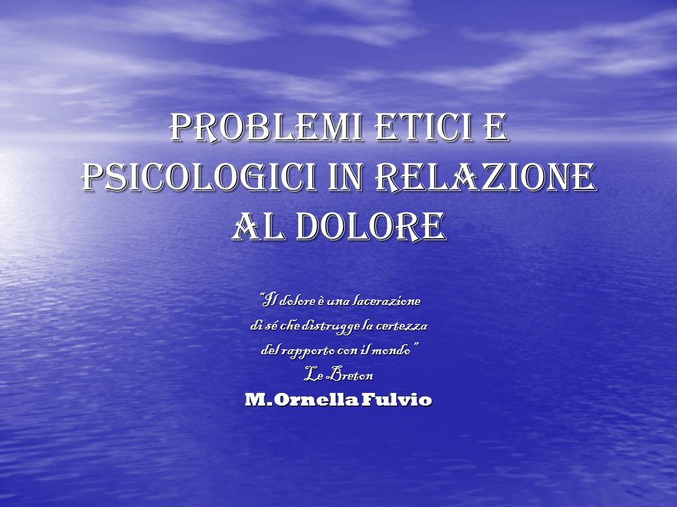 Problemi etici e psicologici in relazione al dolore