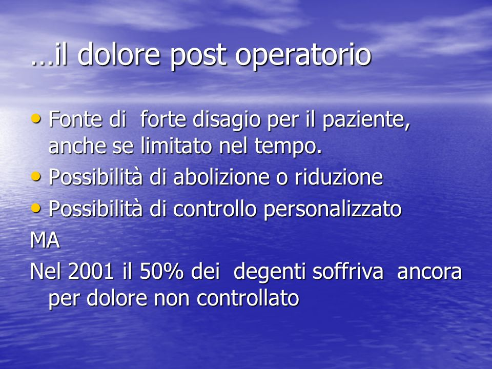 …il dolore post operatorio