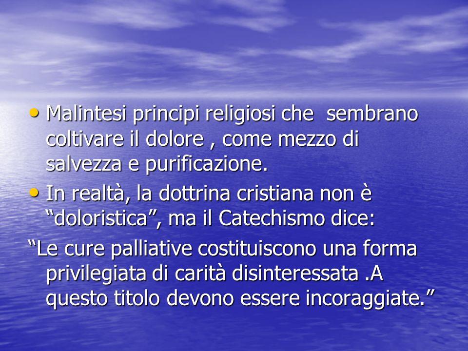 Malintesi principi religiosi che sembrano coltivare il dolore , come mezzo di salvezza e purificazione.